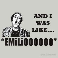 AND I WAS LIKE... emiliooooooooo- NIGHT AT THE ROXBURY More