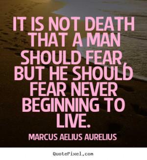 Is It That a Man Should Not Fear Death