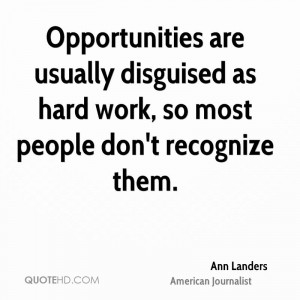 ... usually disguised as hard work, so most people don't recognize them
