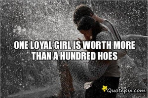 Loyal Girlfriend Quotes Tumblr ~ one loyal girlfriend | Think It Over ...