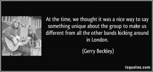 More Gerry Beckley Quotes