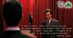 David Lynch on the doppelgänger. #DavidLynch #TwinPeaks #quote # ...