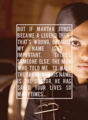 Martha (Freema Agyeman) Doctor Who quote