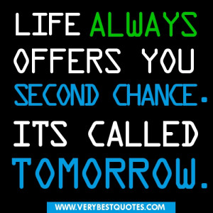 New Day quotes - Life always offers you a second chance. Its called ...