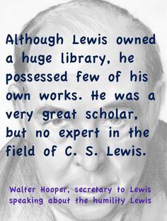 Walter Hooper quote about C.S. Lewis' humility.