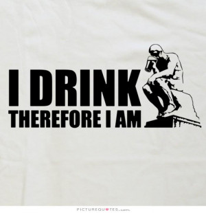 ... quotes i am quotes partying quotes funny alcohol quotes drink quotes