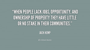 When people lack jobs, opportunity, and ownership of property they ...