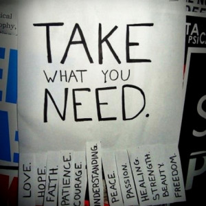 Take what you need - share what you have