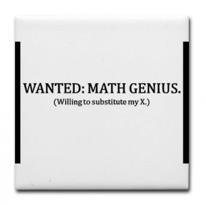 http://math-fail.com/2010/08/math-quotes-and-slogans.html