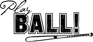 Baseball Wall Sayings - Play Ball!