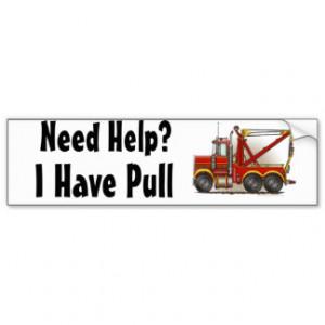 Red Tow Truck Wrecker, Need Help?, I Have... Bump Car Bumper Sticker
