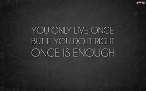 You Only Live Once Life Quote Wallpaper To Tell You How Live Life ...