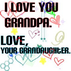 grandfather quotes and poems | Love You Grandpa More