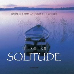 The Gift of Solitude (Quotes)