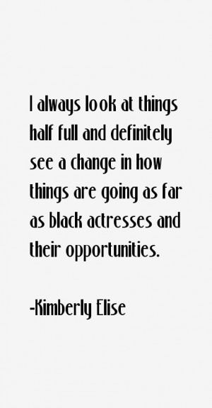 View All Kimberly Elise Quotes