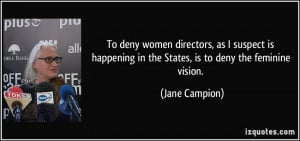 More Jane Campion Quotes