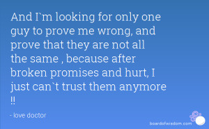 And I`m looking for only one guy to prove me wrong, and prove that ...