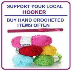 Crochet humor, Crochet lol... support your local hooker! Haha. Buy ...