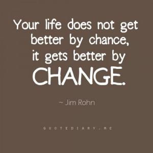 change for good Change is good inevitable change life changes