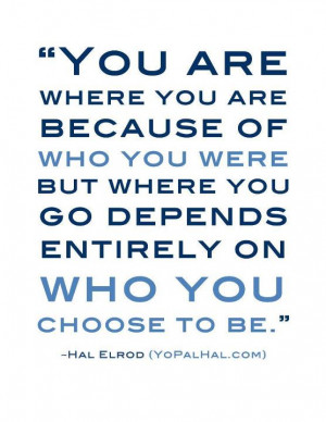 do have control over and what you can do to change where you re at hal ...