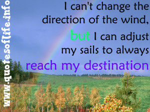 cant-change-the-direction-of-the-wind-but-I-can-adjust-my-sails-to ...