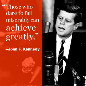 ... Sayings Motivation, Quote By John Kennedy, Presidential Quotes, Famous