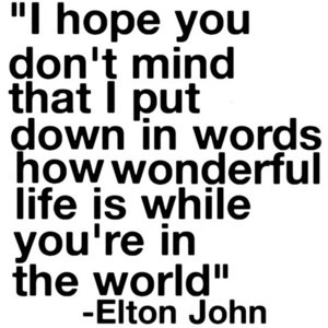 elton john quote your song- by ohℓivia