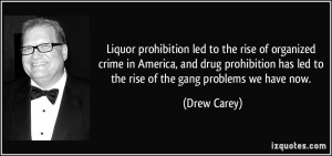 Liquor prohibition led to the rise of organized crime in America, and ...