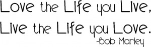 wall-quote-love-the-life-you-live-vinyl-wall-quote-11.jpg