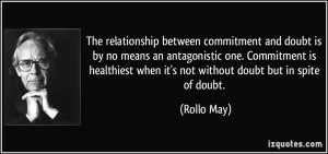 The relationship between commitment and doubt is by no means an ...