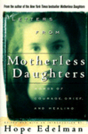Letters from Motherless Daughters: Words of Courage, Grief, and ...
