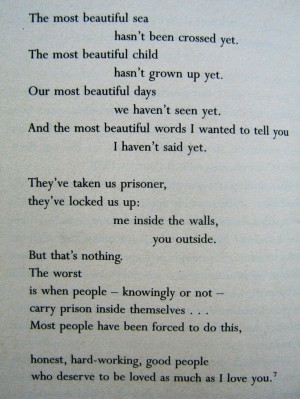 Nazim Hikmet • Our most beautiful days we haven't seen yet and the ...