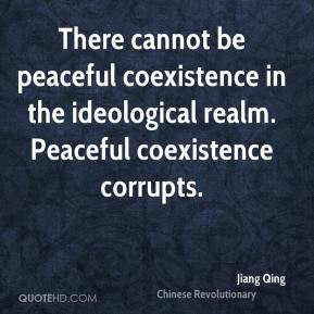 Jiang Qing - There cannot be peaceful coexistence in the ideological ...