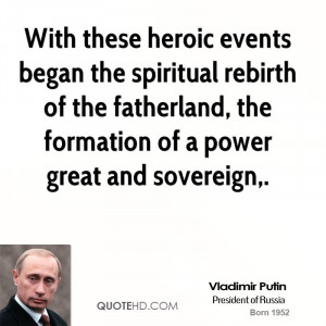 ... rebirth of the fatherland, the formation of a power great and