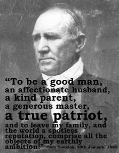 Sam Houston, in a letter to his wife on the 29th of January, 1850 ...