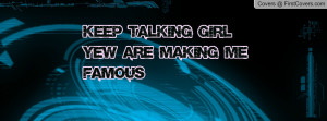 Keep Talking Girl Yew...