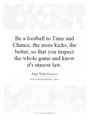 ... Whole Game And Know It's Utmost Law Quote | Picture Quotes & Sayings