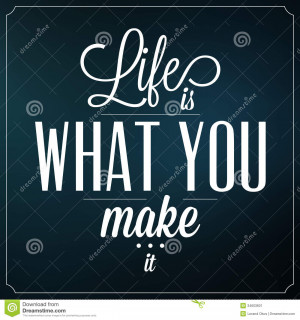 Life Is What You Make It - Quote Typographic Background Design.