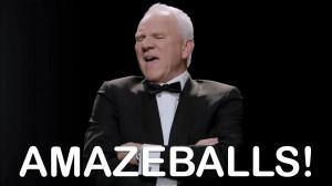 Malcolm McDowell: AMAZEBALLS!
