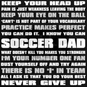 good soccer quotes for guys soccer_dad_quotes_womens_dark_tshirt.jpg ...