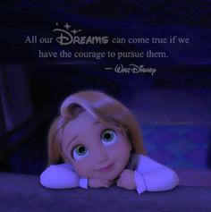 ... pursue them. Walt disney. Quotes. Rapunzel. Tangled. like the quote
