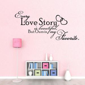 ... hot-WALL-ART-Every-Love-Story-is-font-b-Beautiful-b-font-font-b-QUOTE