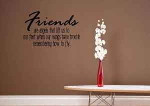 Friend Quotes And Sayings Friends are angels that lift