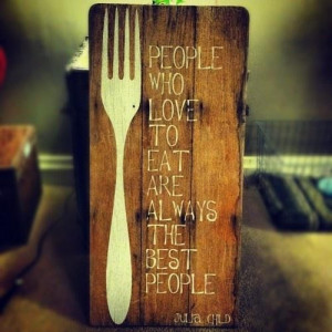 Chef julia child quotes and sayings witty people love eat best