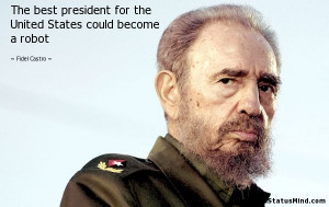 ... States could become a robot - Fidel Castro Quotes - StatusMind.com