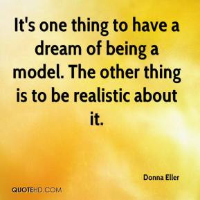 It's one thing to have a dream of being a model. The other thing is to ...