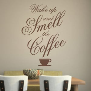 Wake up and smell the coffee - Wall Sticker - WA214X