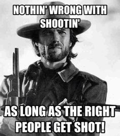 Cowboy Humor - Clint Eastwood knows gun control