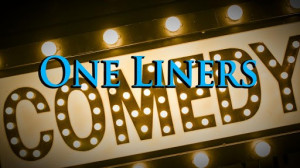 Comedy One Liners