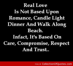 Real Love Is Not Based Upon Romance Candle Light Dinner And Walk Along ...